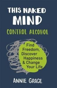 This Naked Mind - Control Alcohol