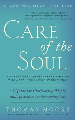 """""""Care of the Soul"""" by Thomas Moore is one of the books that, as a therapist, I most often recommend to clients."""